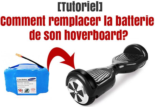 remplacer batterie hoverboard