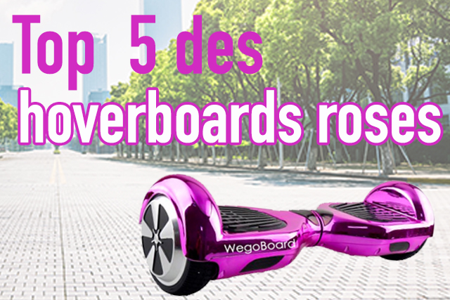 top 5 des hoverboards roses