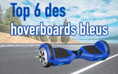 Top 6 des meilleurs hoverboards bleus