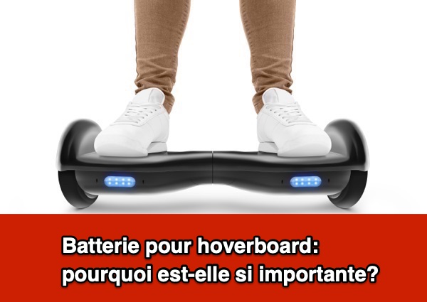 Batterie hoverboard