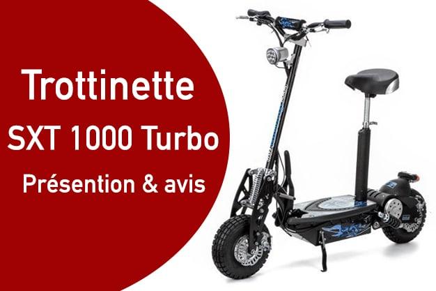 trottinette électrique SXT 1000 turbo